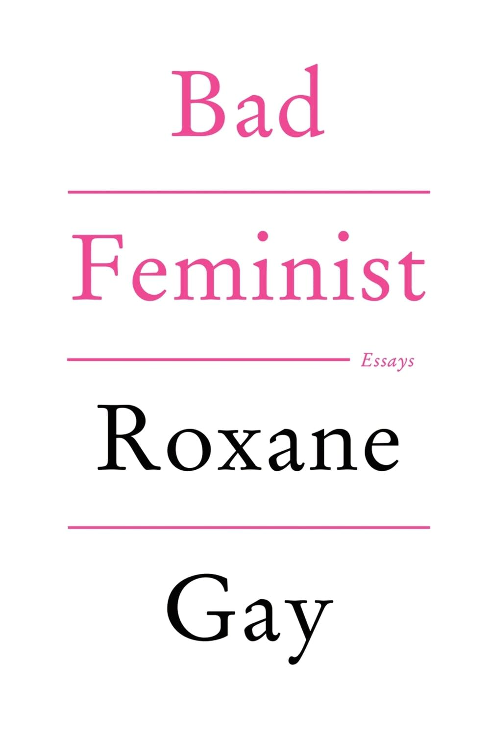 Bad Feminist by Roxanne Gay Book Cover