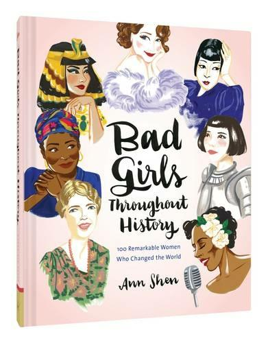 Bad Girls Through History by Ann Shen Book Cover