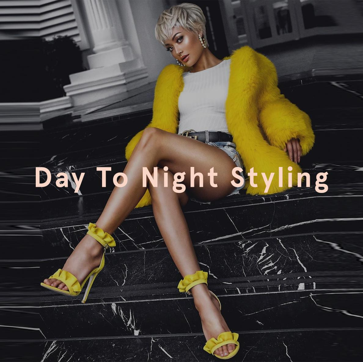 Day To Night Styling